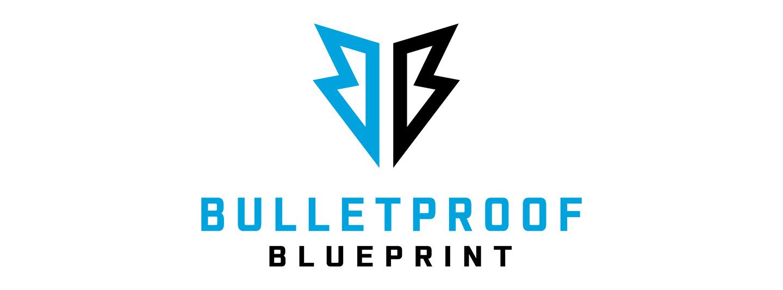 The Bulletproof Blueprint